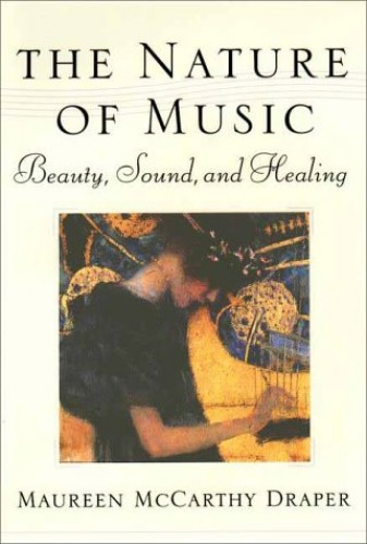 The Nature of Music By Maureen McCarthy Draper