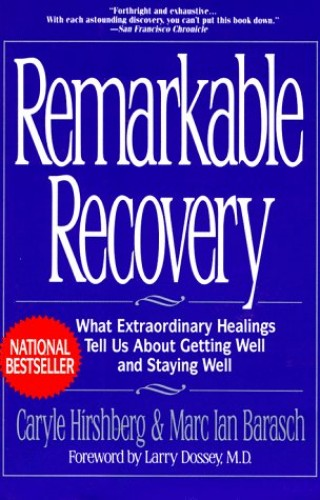 Remarkable Recovery By Caryle Hirschberg