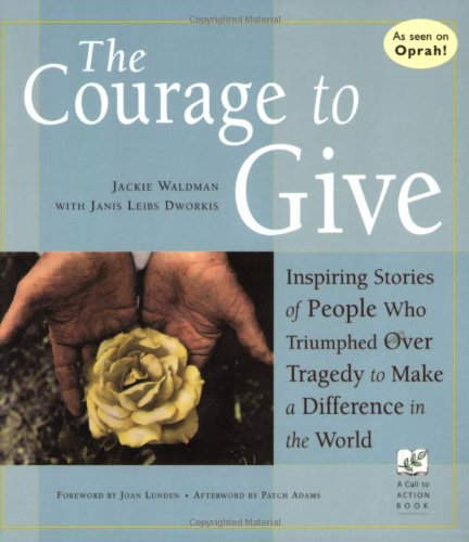 The Courage to Give By Jackie Waldman