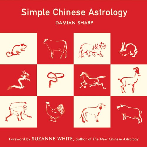 Simple Chinese Astrology By Damian Sharp (Damian Sharp)