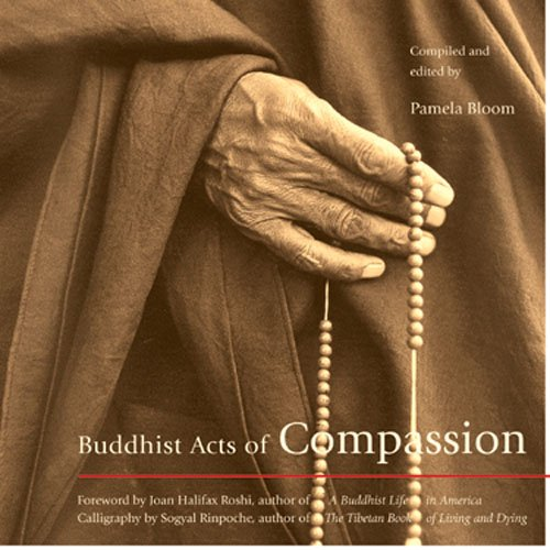 Buddhist Acts of Compassion by Pamela Bloom