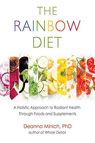 The Rainbow Diet By Deanna Minich (Deanna Minich)