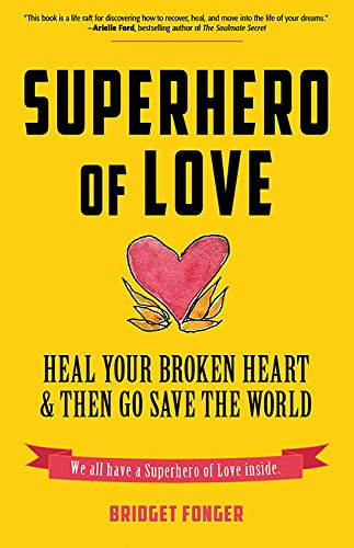 Superhero of Love By Bridget Fonger (Bridget Fonger)