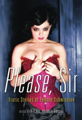 Please, Sir: Erotic Stories of Female Submission by Rachel Kramer Bussel (Rachel Kramer Bussel)