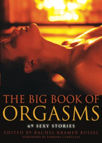 The Big Book of Orgasms By Edited by Rachel Kramer Bussel (Rachel Kramer Bussel)