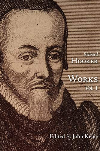 The Works of That Judicious and Learned Divine Mr. Richard Hooker, Volume 1 By Richard Hooker