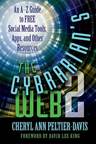 The Cybrarian's Web 2 By Cheryl Ann Peltier-Davis