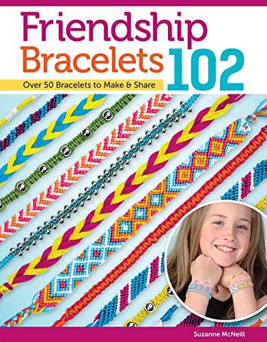 Friendship Bracelets 102 By Suzanne McNeill