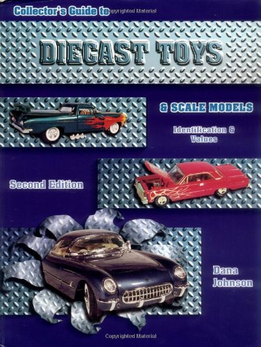 Diecast Toys and Scale Models By Dana Johnson