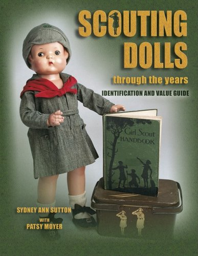 Scouting Dolls Through the Years By Sydney Ann Sutton