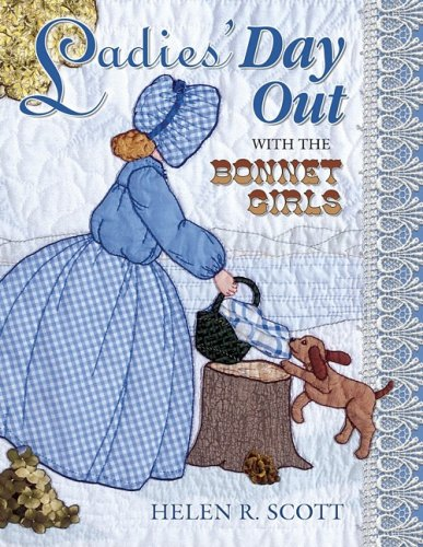 Ladies' Day Out with the Bonnet Girls By Helen R Scott