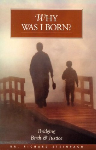 Why Was I Born? By Richard Steinpach