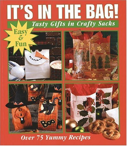 It's in the Bag: Tasty Gifts in Crafty Sacks by Leisure Arts