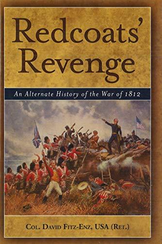 Redcoats' Revenge By Col. David Fitz-Enz USA (Ret.)