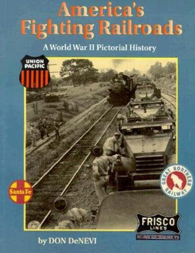America's Fighting Railroads By Don DeNevi