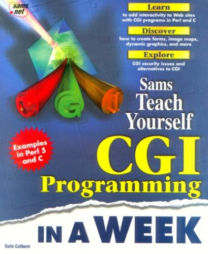 Sams Teach Yourself CGI Programming in a Week By Rafe Colburn