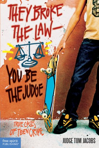 They Broke the Law - You be the Judge By Thomas A. Jacobs