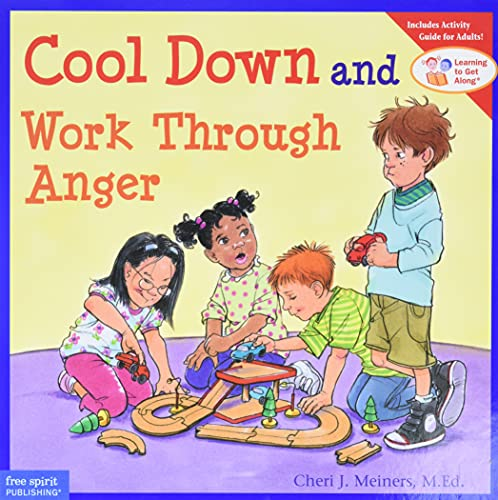 Cool Down and Work Through Anger (Learning to Get Along) By Cheri J. Meiners