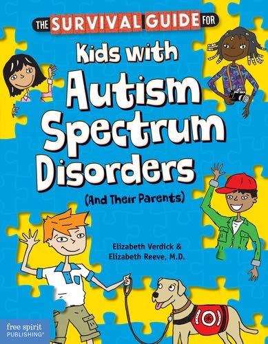 Survival Guide for Kids with Autism Spectrum Disorders By Elizabeth Verdick