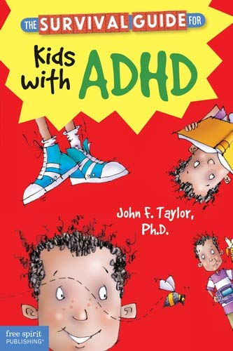 The Survival Guide for Kids with ADHD By John F. Taylor