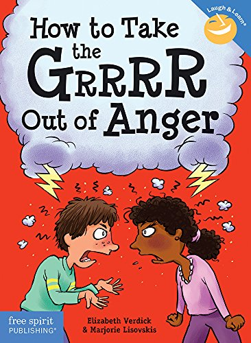 How to Take the Grrrr Out of Anger (Laugh & Learn) By Elizabeth Verdick