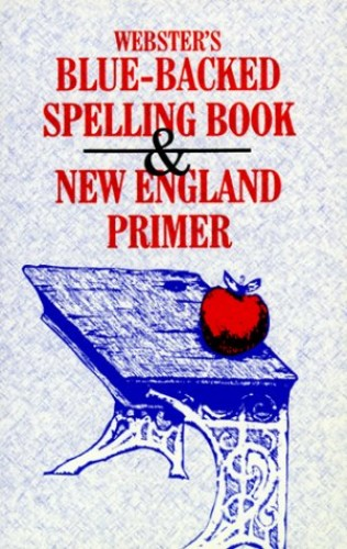 Webster's Blue-Backed Speller and New England Primer By Hearthstone Publishing