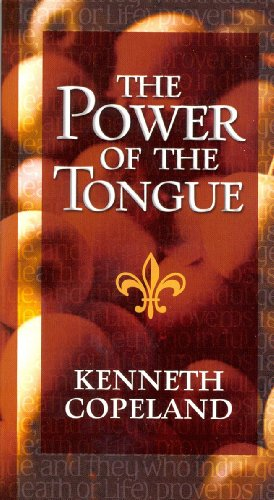 Power of the Tongue By Kenneth Copeland