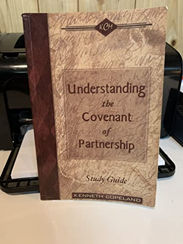 Understanding the Covenant of Partnership Study Guide By Kenneth Copeland