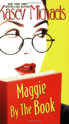 Maggie by the Book By Kasey Michaels