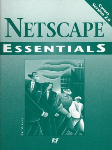 Netscape Essentials By Patrick Clancy