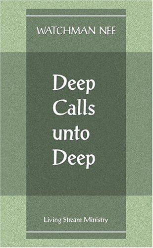 Deep Calls Unto Deep By Watchman Nee