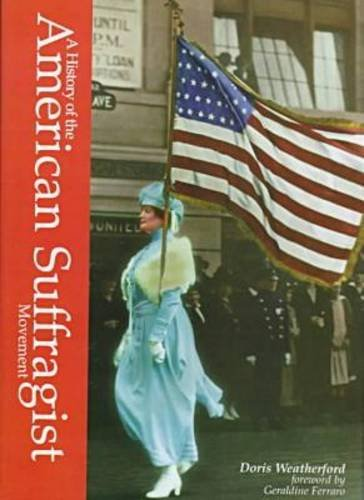 A History of the American Suffragist Movement By Doris Weatherford