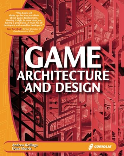Game Architecture and Design Gold Book By Andrew Rollings