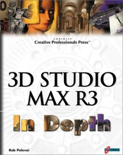 3D Studio MAX R3 in Depth By Creative Professional Press