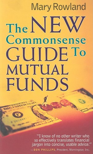 The New Common Sense Guide to Mutual Funds By Mary Rowland