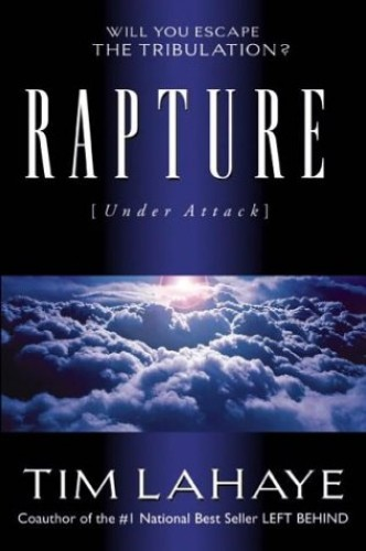 Rapture Under Attack By Tim F. LaHaye