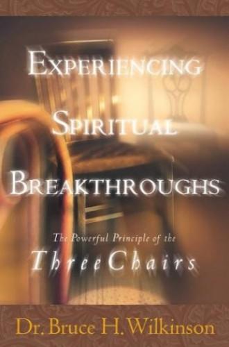 Experiencing Spiritual Breakthroughs By Bruce Wilkinson