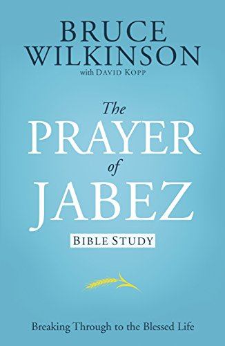 Prayer of Jabez Study Guide By Bruce Wilkinson