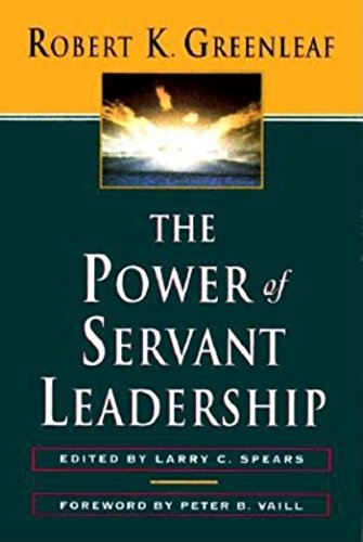 The Power of Servant-Leadership By GREENLEAF