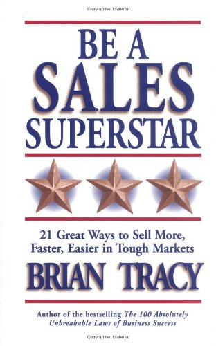 BE A SALES SUPERSTAR! By Brian Tracy