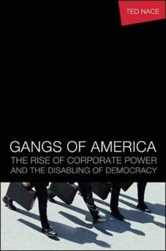 GANGS OF AMERICA - THE RISE OF By Ted Nace