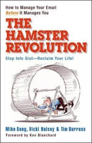 The Hamster Revolution: How to Manage Your Email Before It Manages You By Mike Song