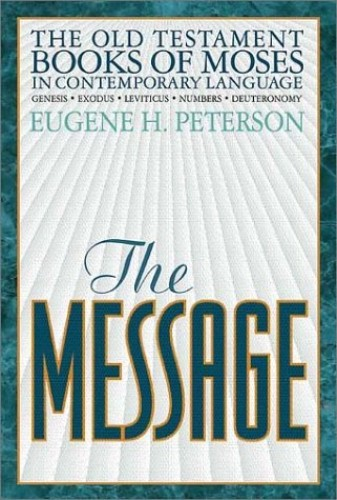 The Message Old Testament Book of Moses By Eugene H Peterson