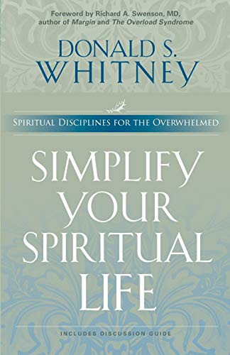 Simplify Your Spiritual Life By Donald S. Whitney