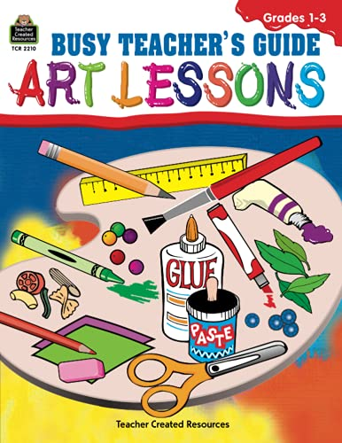 Busy Art Teachers' Guide to Art Lessons By MCAULIFFE