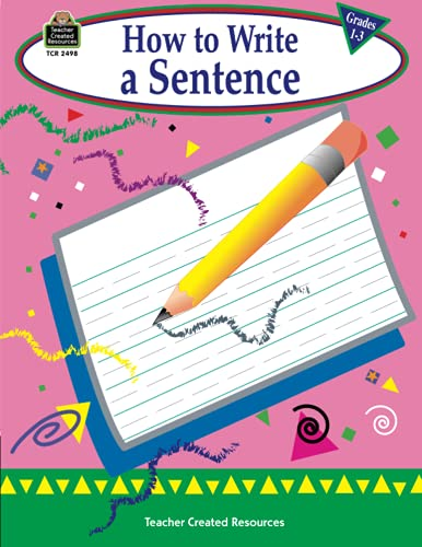 How to Write a Sentence, Grades 1-3 By Kathleen Null