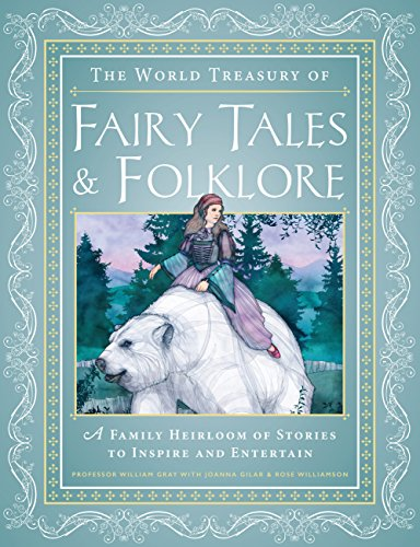 The World Treasury of Fairy Tales & Folklore By William Gray
