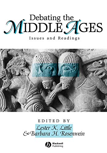 Debating the Middle Ages By Lester K. Little