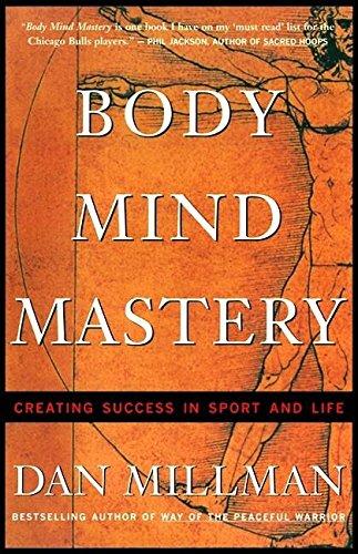 Body Mind Mastery By Dan Millman