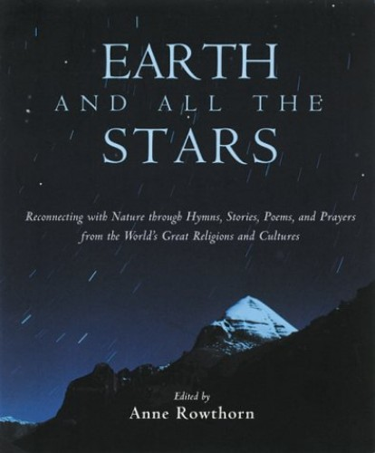 Earth and All the Stars By Anne Rowthorn